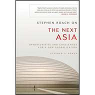Stephen Roach on the Next Asia (BOK)
