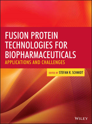 Fusion Protein Technologies for Biopharmaceuticals: Applications and Challenges (BOK)