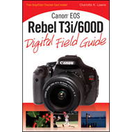 Canon EOS Rebel T3i/600D Digital Field Guide (BOK)