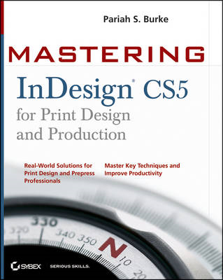 Mastering InDesign CS5 for Print Design and Production (BOK)