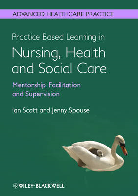 Practice Based Learning in Nursing, Health and Social Care: (BOK)
