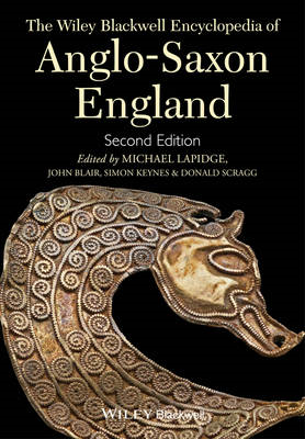 Wiley-Blackwell Encyclopedia of Anglo-Saxon England (BOK)
