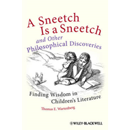 A Sneetch is a Sneetch and Other Philosophical Discoveries: Finding Wisdom in Children's Literature (BOK)