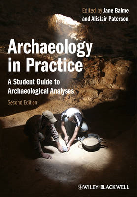 Archaeology in Practice: A Student Guide to Archaeological Analyses (BOK)