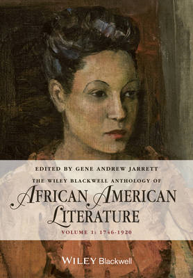 The Wiley Blackwell Anthology of African American Literature: v. 1: 1746-1920 (BOK)