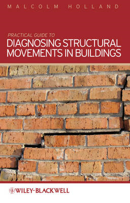 Practical Guide to Diagnosing Structural Movement in Buildin (BOK)