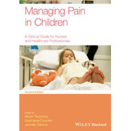 Managing Pain in Children - a Clinical Guide for  Nurses and (BOK)