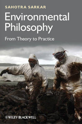 Environmental Philosophy: From Theory to Practice (BOK)