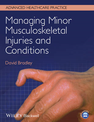 Managing Minor Musculoskeletal Injuries and       Conditions (BOK)