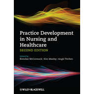 Practice Development in Nursing and Healthcare 2E (BOK)
