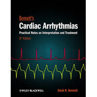 Bennett's Cardiac Arrhythmias: Practical Notes on Interpretation and Treatment (BOK)