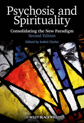 Psychosis and Spirituality: Consolidating the New Paradigm (BOK)