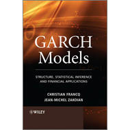 GARCH Models: Structure, Statistical Inference and Financial Applications (BOK)