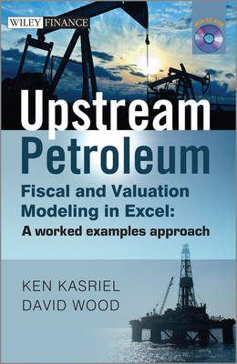 Upstream Petroleum Fiscal and Valuation Modeling in Excel (BOK)