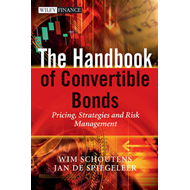 The Handbook of Convertible Bonds: Pricing, Strategies and Risk Management (BOK)