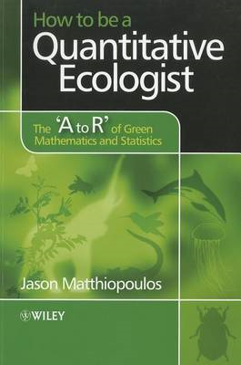 How to be a Quantitative Ecologist: The 'A to R' of Green Mathematics and Statistics (BOK)