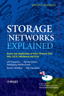 Storage Networks Explained: Basics and Application of Fibre Channel SAN, NAS, ISCSI, InfiniBand and (BOK)