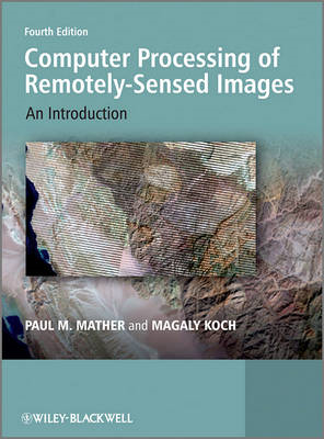 Computer Processing of Remotely-Sensed Images: An Introduction (BOK)