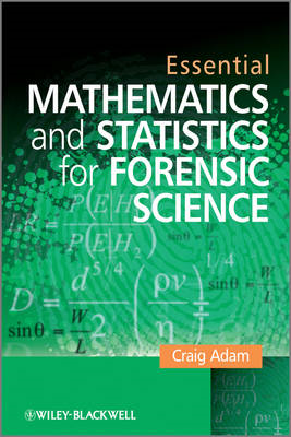 Essential Mathematics and Statistics for Forensic Science (BOK)