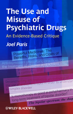 The Use and Misuse of Psychiatric Drugs: An Evidence-Based Critique (BOK)