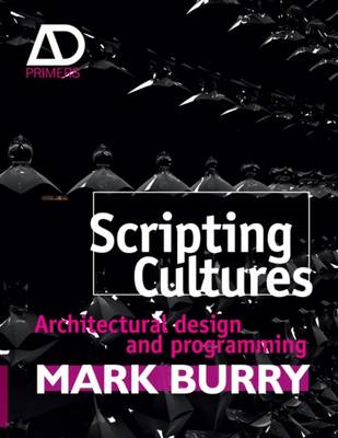 Scripting Cultures: Architectural Design and Programming (BOK)