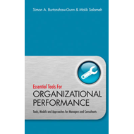 Essential Tools for Organisational Performance: Tools, Models and Approaches for Managers and Consul (BOK)