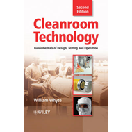 Cleanroom Technology: Fundamentals of Design, Testing and Operation (BOK)