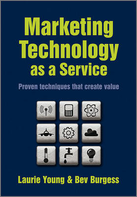 Marketing Technology as a Service: Proven Techniques That Create Value (BOK)