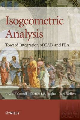Isogeometric Analysis: Toward Integration of CAD and FEA (BOK)
