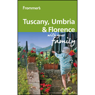 Frommer's Tuscany, Umbria and Florence with Your Family (BOK)