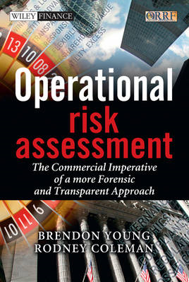 Operational Risk Assessment: The Commercial Imperative of a More Forensic and Transparent Approach (BOK)