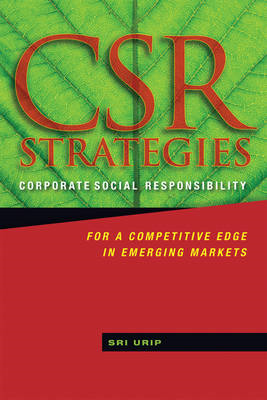 CSR Strategies: Corporate Social Responsibility for a Competitive Edge in Emerging Markets (BOK)