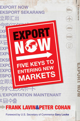 Export Now: Five Keys to Entering New Markets (BOK)