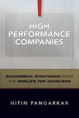 High Performance Companies: Successful Strategies from the World's Top Achievers (BOK)