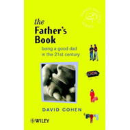 The Father's Book: Being a Good Dad in the 21st Century (BOK)
