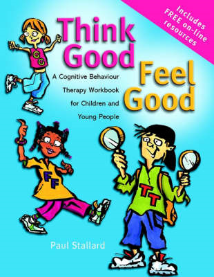 Think Good - Feel Good - a Cognitive Behaviour    Therapy Wo (BOK)
