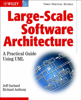 Large-scale Software Architecture: A Practical Guide Using UML (BOK)