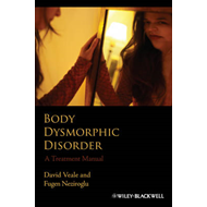 Body Dysmorphic Disorder: A Treatment Manual (BOK)