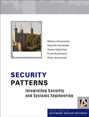 Security Patterns: Integrating Security and Systems Engineering (BOK)