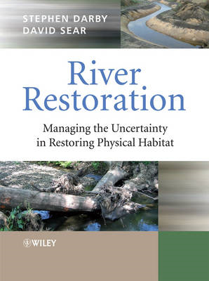 River Restoration: Managing the Uncertainty in Restoring Physical Habitat (BOK)