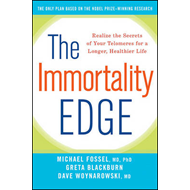 The Immortality Edge: Realize the Secrets of Your Telomeres for a Longer, Healthier Life (BOK)