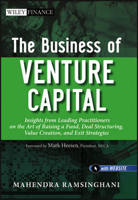 The Business of Venture Capital: Insights from Leading Practitioners on the Art of Raising a Fund, D (BOK)