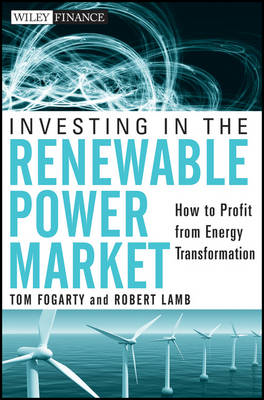 Investing in the Renewable Power Market: How to Profit from Energy Transformation (BOK)