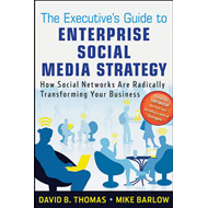 The Executive's Guide to Enterprise Social Media Strategy: How Social Networks Are Radically Transfo (BOK)