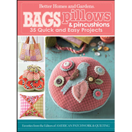 Bags, Pillows, and Pincushions: 35 Quick and Easy Projects (BOK)