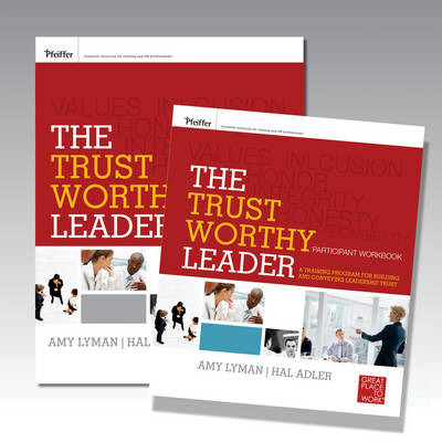 The Trustworthy Leader: A Training Program for Building and Conveying Leadership Trust Participant W (BOK)