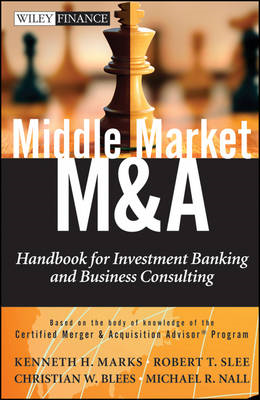 Middle Market M&A: Handbook for Investment Banking and Business Consulting (BOK)
