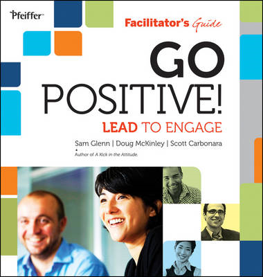 Go Positive! Lead to Engage Facilitator's Guide Set (BOK)
