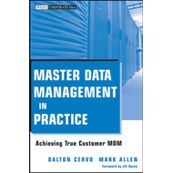 Master Data Management in Practice: Achieving True Customer MDM (BOK)