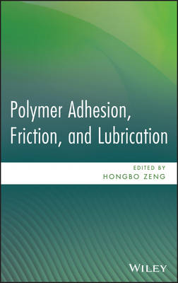 Polymer Adhesion, Friction, and Lubrication (BOK)